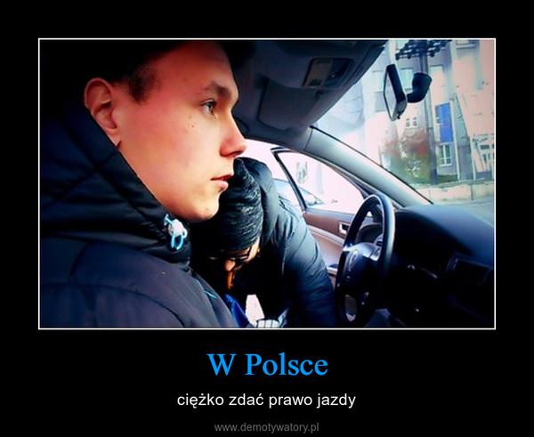 W Polsce – ciężko zdać prawo jazdy