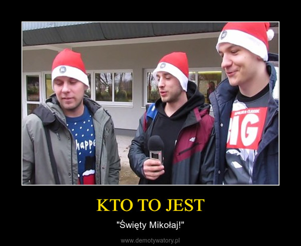 """KTO TO JEST – """"Święty Mikołaj!"""""""