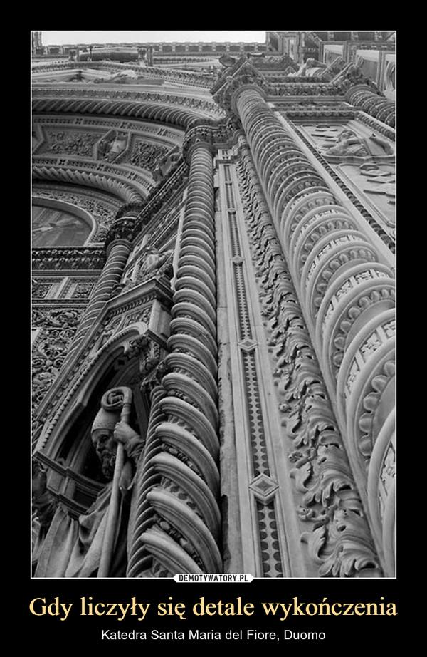 Gdy liczyły się detale wykończenia – Katedra Santa Maria del Fiore, Duomo