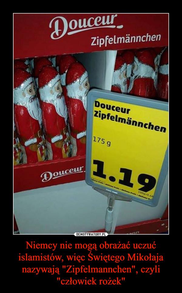 """Niemcy nie mogą obrażać uczuć islamistów, więc Świętego Mikołaja nazywają """"Zipfelmannchen"""", czyli """"człowiek rożek"""" –  Douceur Zipfelmannchen"""