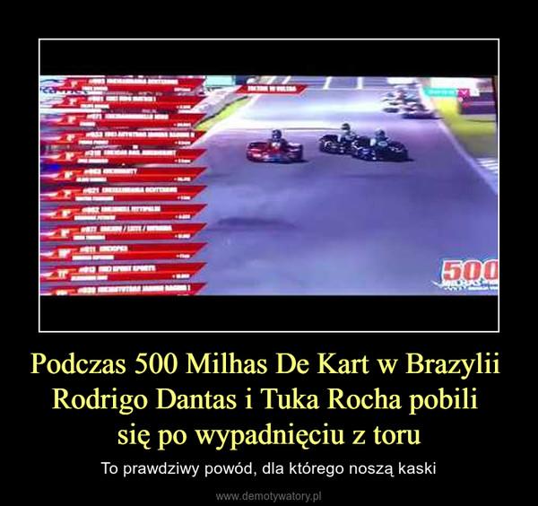 Podczas 500 Milhas De Kart w Brazylii Rodrigo Dantas i Tuka Rocha pobili się po wypadnięciu z toru – To prawdziwy powód, dla którego noszą kaski