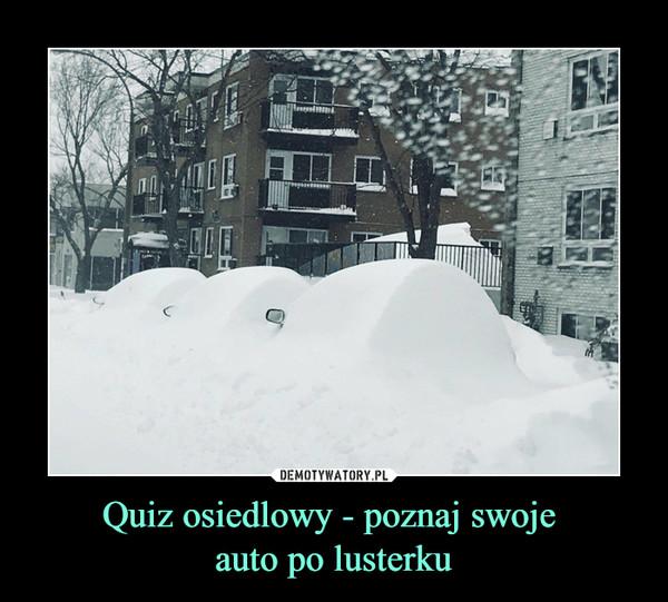 Quiz osiedlowy - poznaj swoje auto po lusterku –