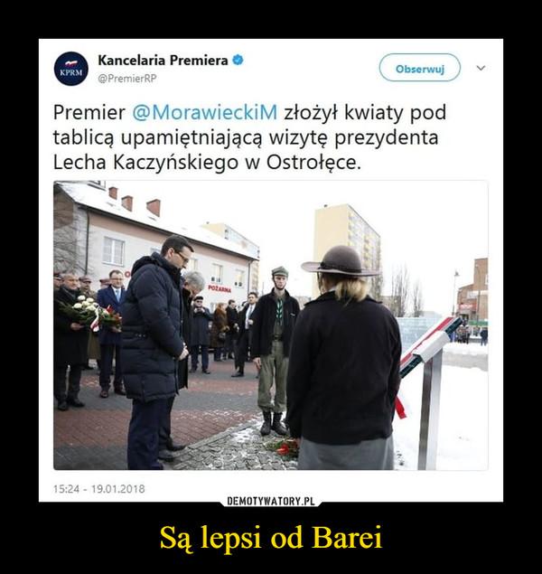 Są lepsi od Barei –  Kancelaria Premera@PremierRPKPRMObserwujPremier @MorawieckiM złożył kwiaty podtablicą upamiętniającą wizytę prezydentaLecha Kaczyńskiego w Ostrołęce.15:24 19.01.2018