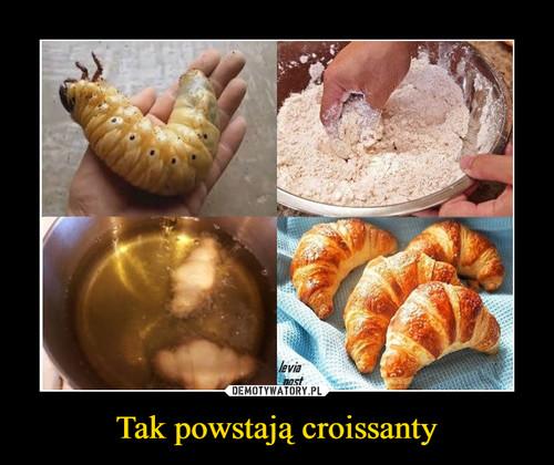 Tak powstają croissanty