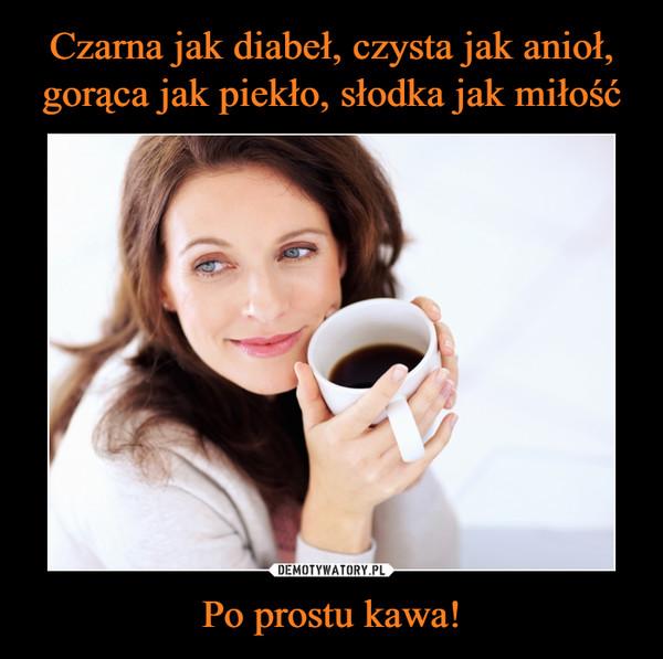 Po prostu kawa! –