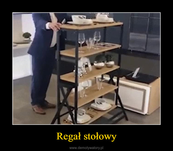 Regał stołowy –