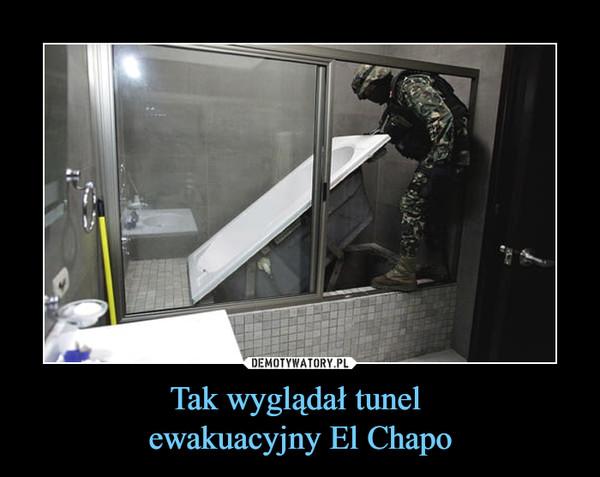 Tak wyglądał tunel ewakuacyjny El Chapo –