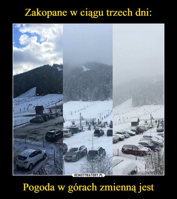 Pogoda w górach zmienną jest –