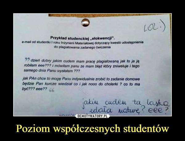 Poziom współczesnych studentów –