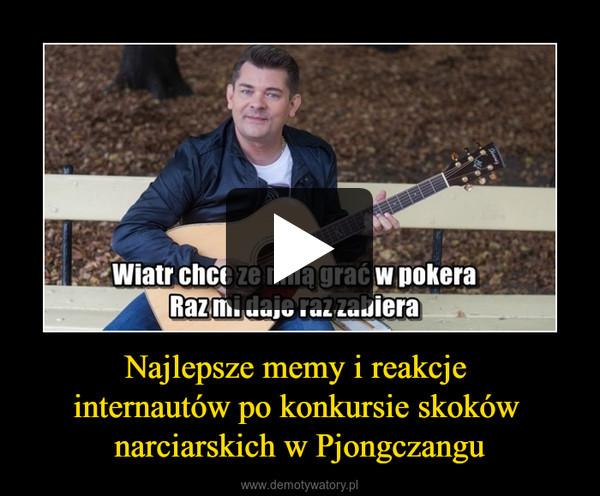 Najlepsze memy i reakcje internautów po konkursie skoków narciarskich w Pjongczangu –