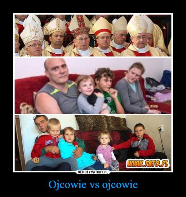 Ojcowie vs ojcowie –