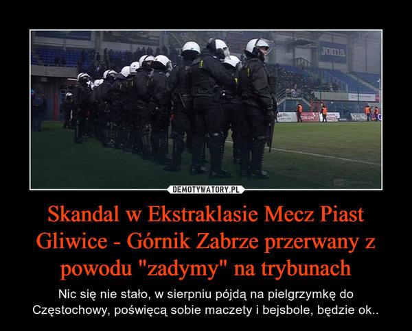 """Skandal w Ekstraklasie Mecz Piast Gliwice - Górnik Zabrze przerwany z powodu """"zadymy"""" na trybunach"""
