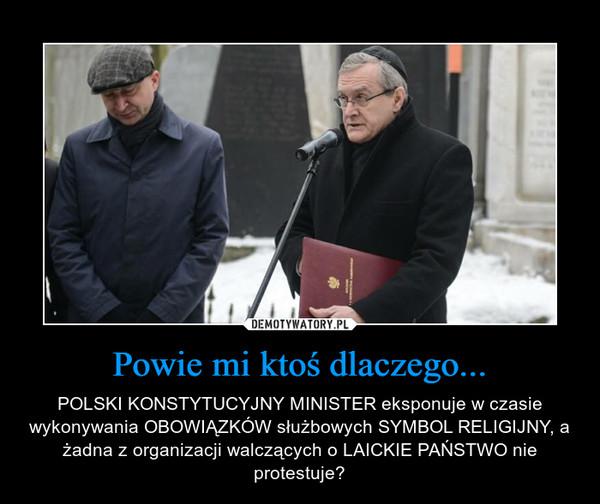 Powie mi ktoś dlaczego... – POLSKI KONSTYTUCYJNY MINISTER eksponuje w czasie wykonywania OBOWIĄZKÓW służbowych SYMBOL RELIGIJNY, a żadna z organizacji walczących o LAICKIE PAŃSTWO nie protestuje?