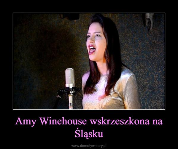 Amy Winehouse wskrzeszkona na Śląsku –
