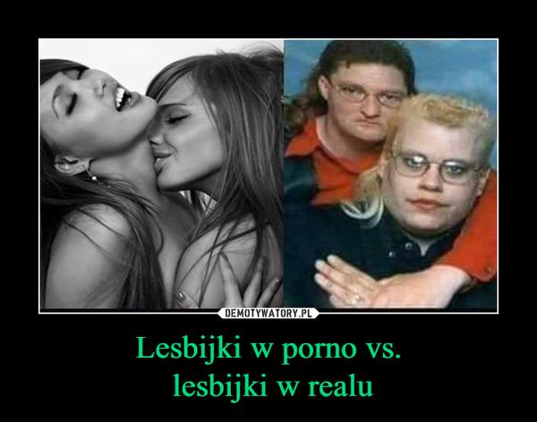 Lesbijki w porno vs. lesbijki w realu –