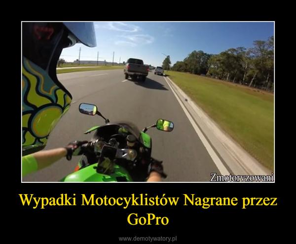 Wypadki Motocyklistów Nagrane przez GoPro –