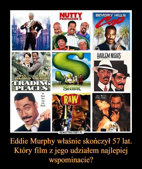 Eddie Murphy właśnie skończył 57 lat. Który film z jego udziałem najlepiej wspominacie? –