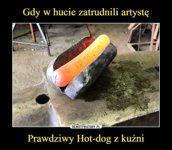 Prawdziwy Hot-dog z kuźni –
