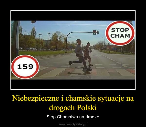 Niebezpieczne i chamskie sytuacje na drogach Polski – Stop Chamstwo na drodze