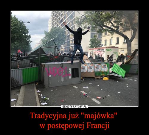 """Tradycyjna już """"majówka""""  w postępowej Francji"""