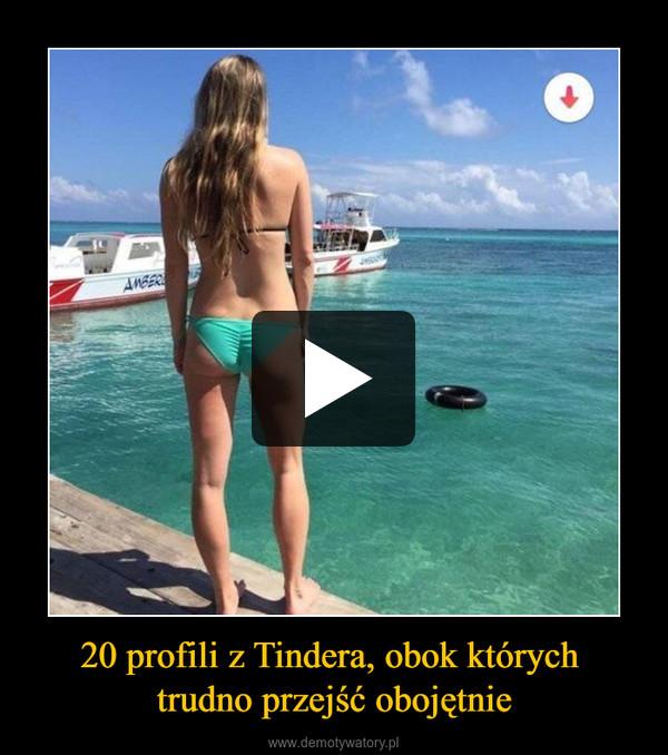20 profili z Tindera, obok których trudno przejść obojętnie –