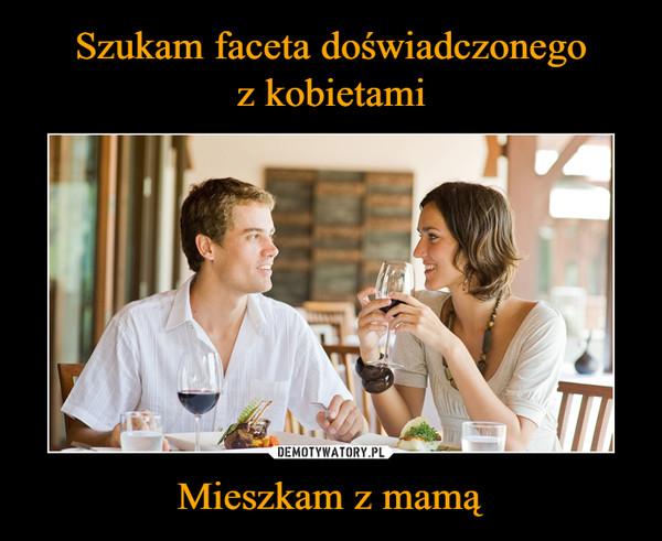 Mieszkam z mamą –