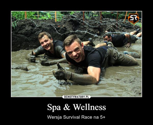 Spa & Wellness – Wersja Survival Race na 5+