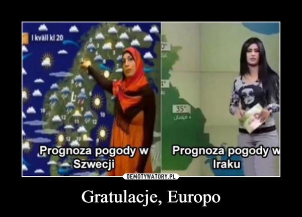 Gratulacje, Europo –