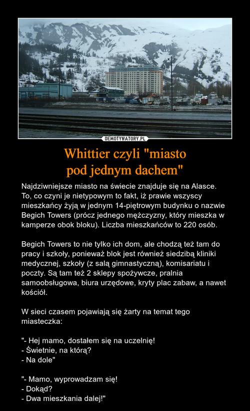 """Whittier czyli """"miasto pod jednym dachem"""""""