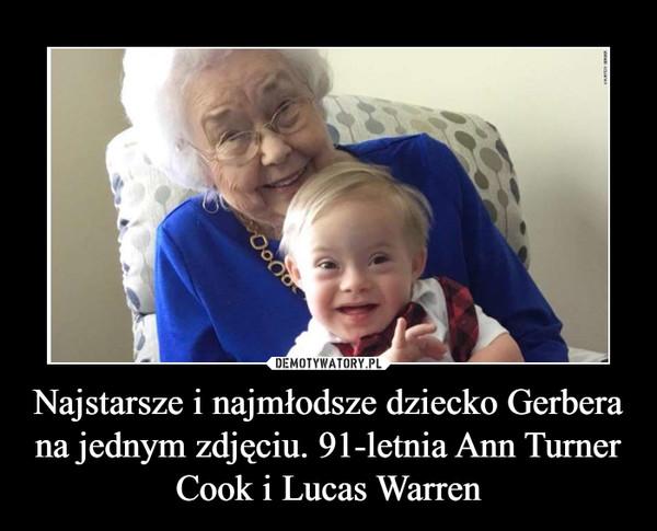 Najstarsze i najmłodsze dziecko Gerbera na jednym zdjęciu. 91-letnia Ann Turner Cook i Lucas Warren –
