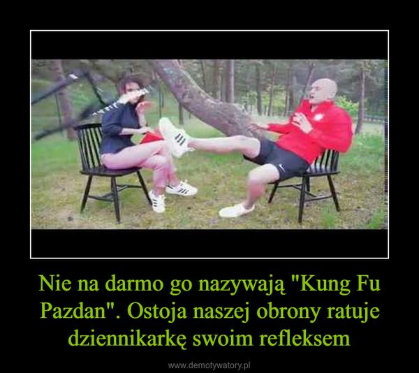 """Nie na darmo go nazywają """"Kung Fu Pazdan"""". Ostoja naszej obrony ratuje dziennikarkę swoim refleksem –"""