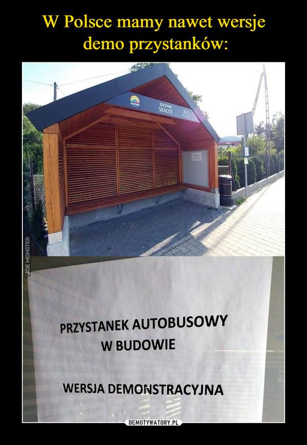 W Polsce mamy nawet wersje  demo przystanków: