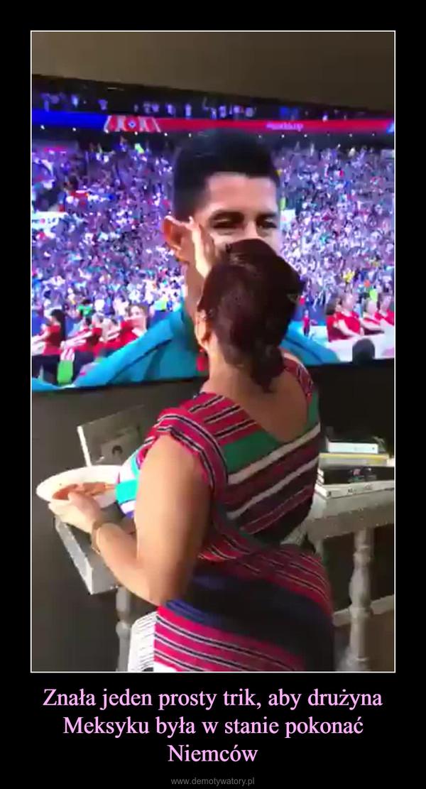 Znała jeden prosty trik, aby drużyna Meksyku była w stanie pokonać Niemców –