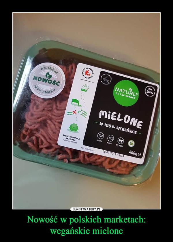 Nowość w polskich marketach: wegańskie mielone –