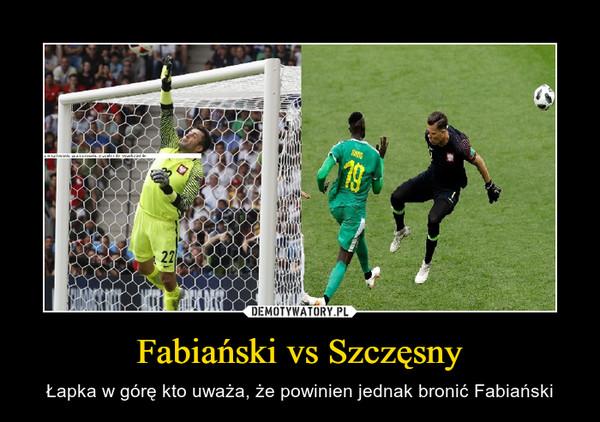Fabiański vs Szczęsny – Łapka w górę kto uważa, że powinien jednak bronić Fabiański