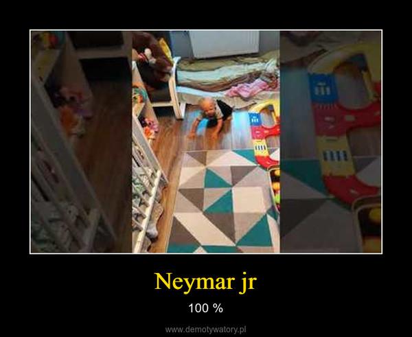 Neymar jr – 100 %