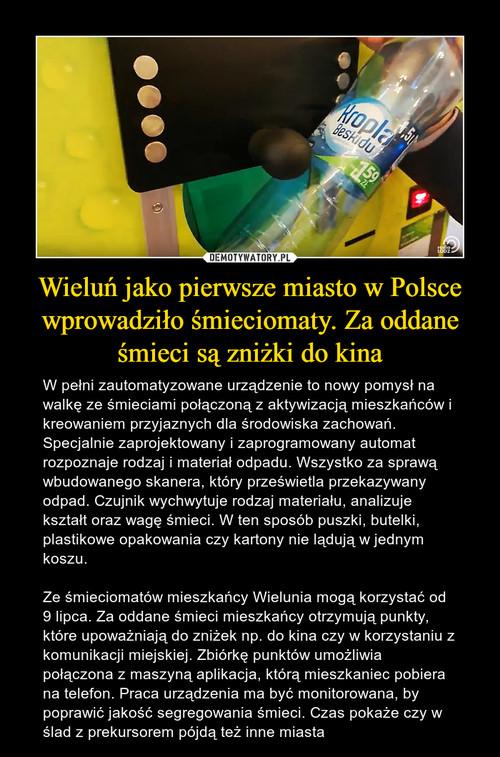 Wieluń jako pierwsze miasto w Polsce wprowadziło śmieciomaty. Za oddane śmieci są zniżki do kina