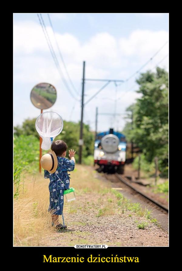 Marzenie dzieciństwa –