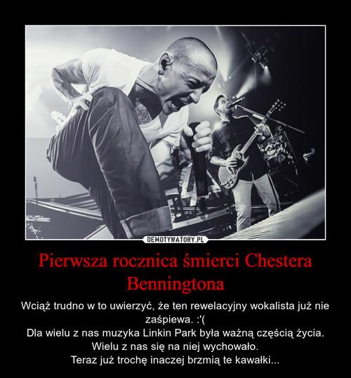 Pierwsza rocznica śmierci Chestera Benningtona