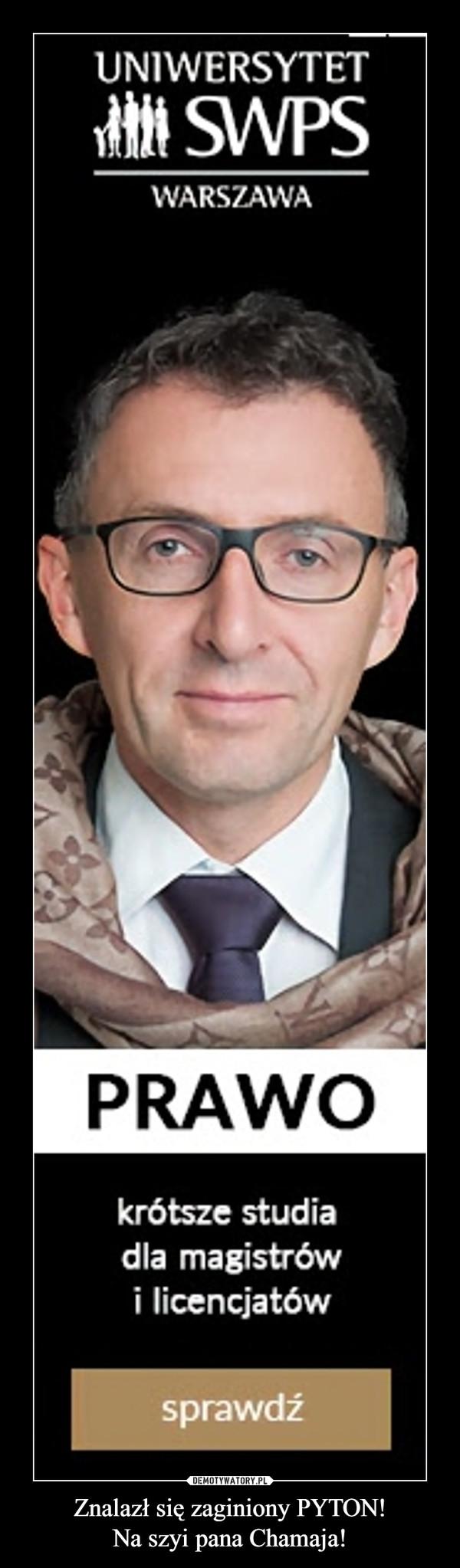 Znalazł się zaginiony PYTON!Na szyi pana Chamaja! –