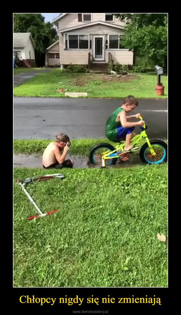 Chłopcy nigdy się nie zmieniają –
