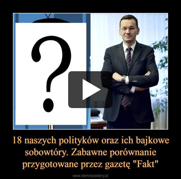 """18 naszych polityków oraz ich bajkowe sobowtóry. Zabawne porównanie przygotowane przez gazetę """"Fakt"""" –"""