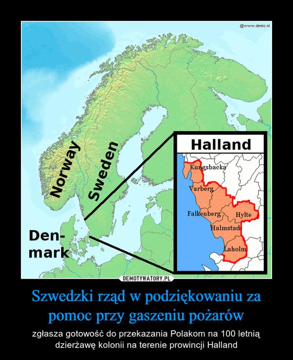Szwedzki rząd w podziękowaniu za pomoc przy gaszeniu pożarów – zgłasza gotowość do przekazania Polakom na 100 letnią dzierżawę kolonii na terenie prowincji Halland