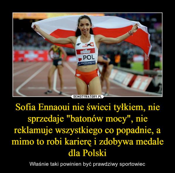 """Sofia Ennaoui nie świeci tyłkiem, nie sprzedaje """"batonów mocy"""", nie reklamuje wszystkiego co popadnie, a mimo to robi karierę i zdobywa medale dla Polski – Właśnie taki powinien być prawdziwy sportowiec"""