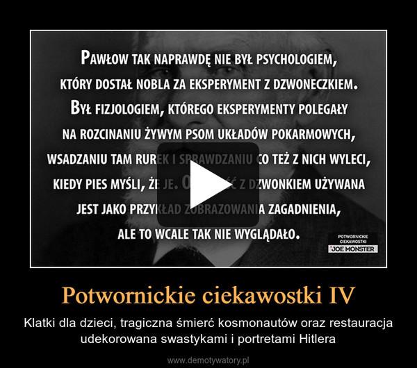 Potwornickie ciekawostki IV – Klatki dla dzieci, tragiczna śmierć kosmonautów oraz restauracja udekorowana swastykami i portretami Hitlera
