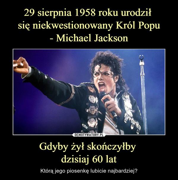 Gdyby żył skończyłby dzisiaj 60 lat – Którą jego piosenkę lubicie najbardziej?