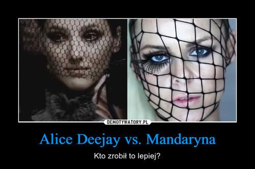 Alice Deejay vs. Mandaryna