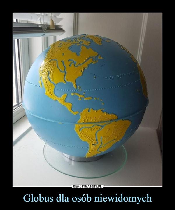 Globus dla osób niewidomych –
