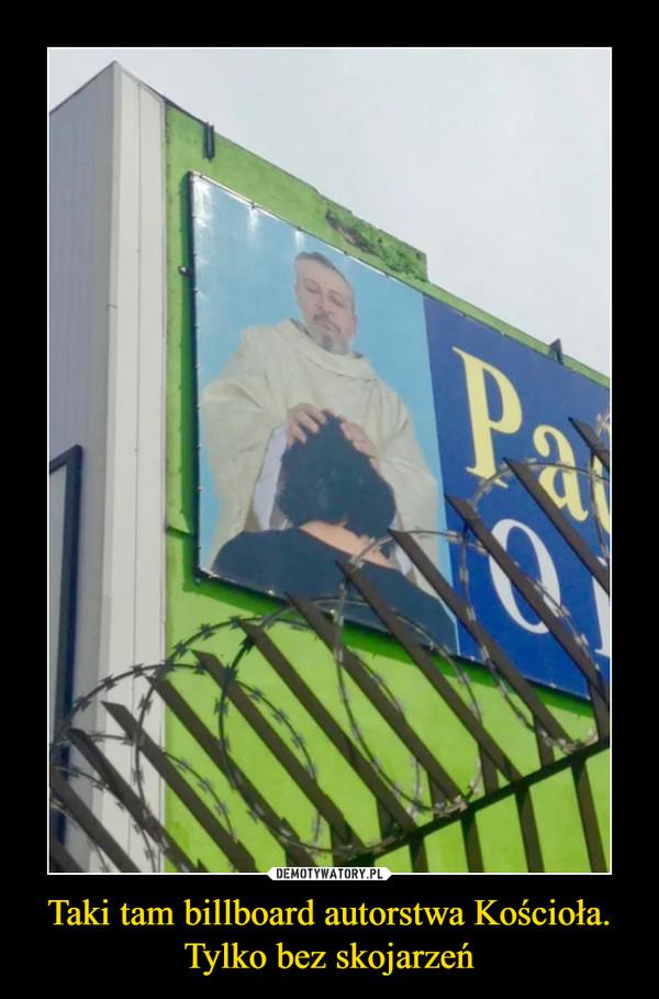 Taki tam billboard autorstwa Kościoła. Tylko bez skojarzeń –