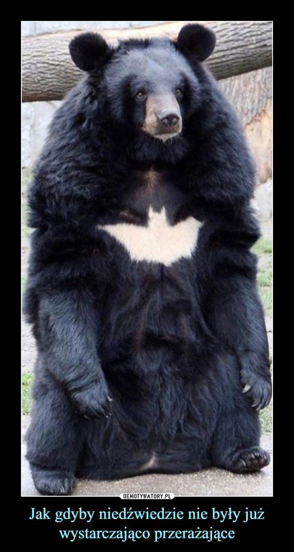 Jak gdyby niedźwiedzie nie były już wystarczająco przerażające –